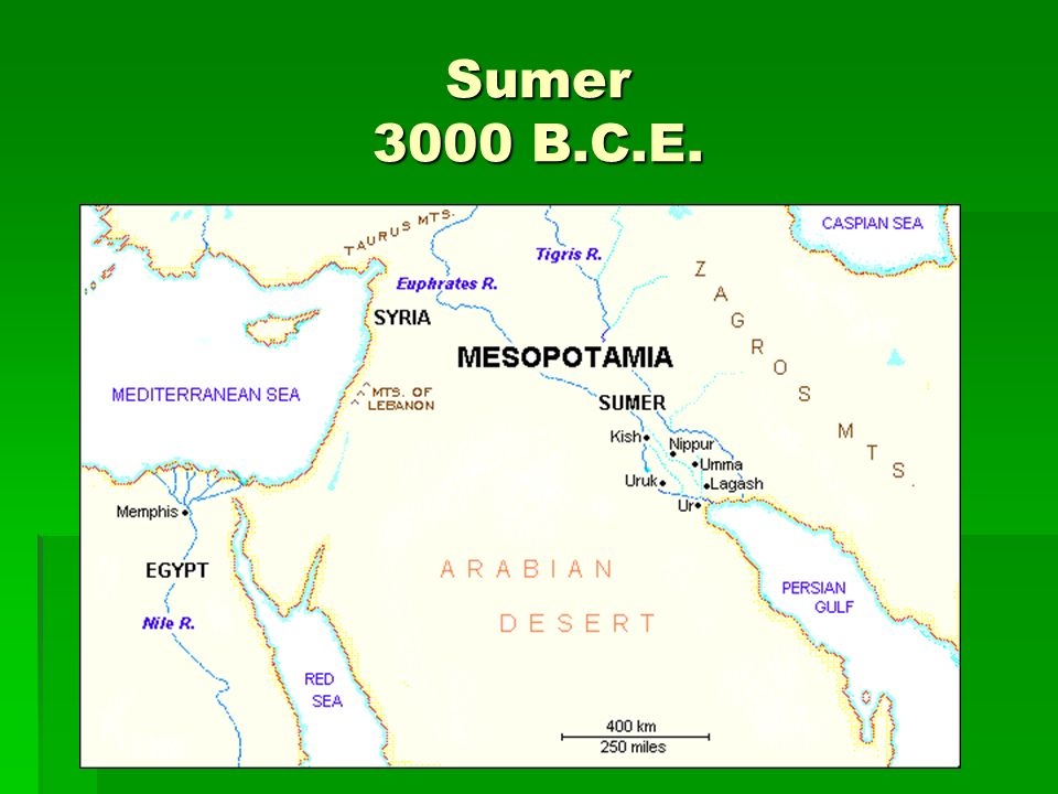 Sumer 3000 B.C.E. The Sumerians began to form large city-states in southern Mesopotamia.