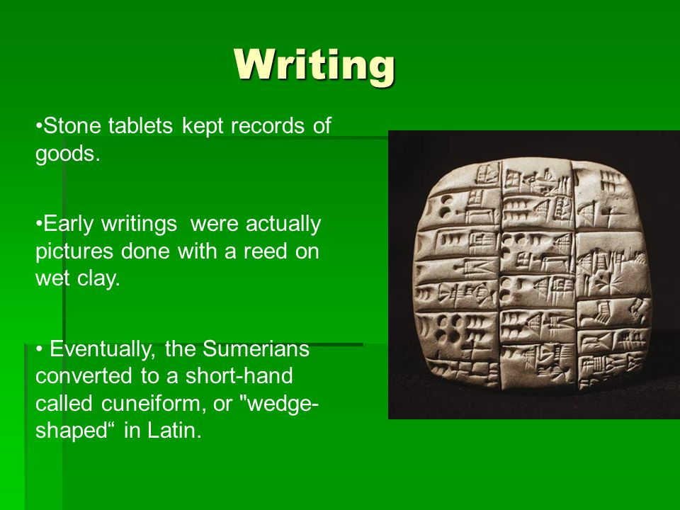 Writing Stone tablets kept records of goods.