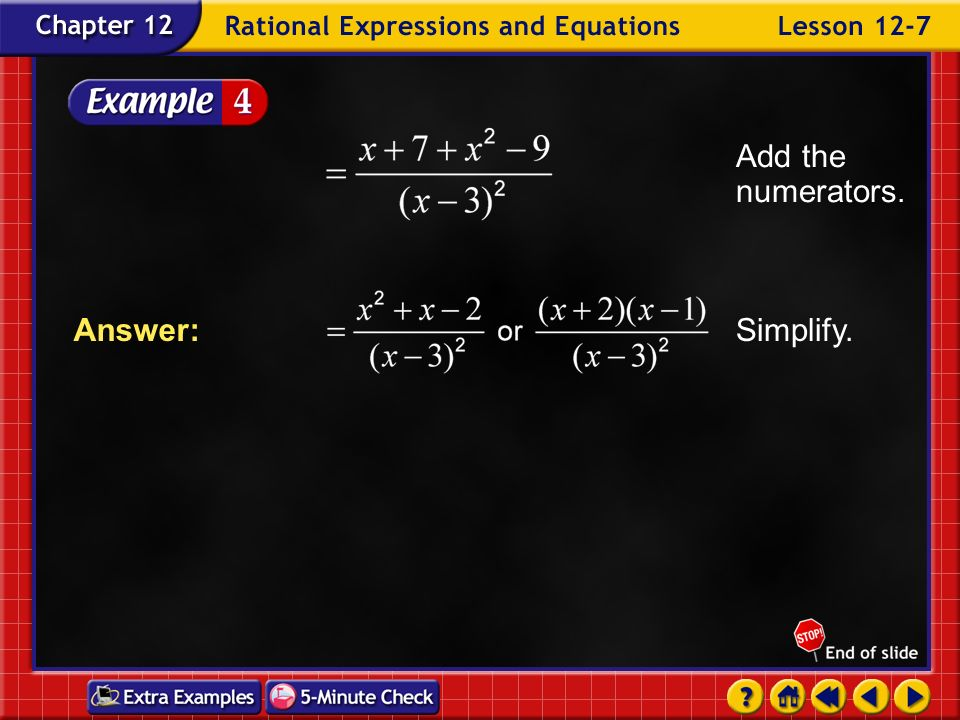 Add the numerators. Simplify. Answer: Example 7-4b