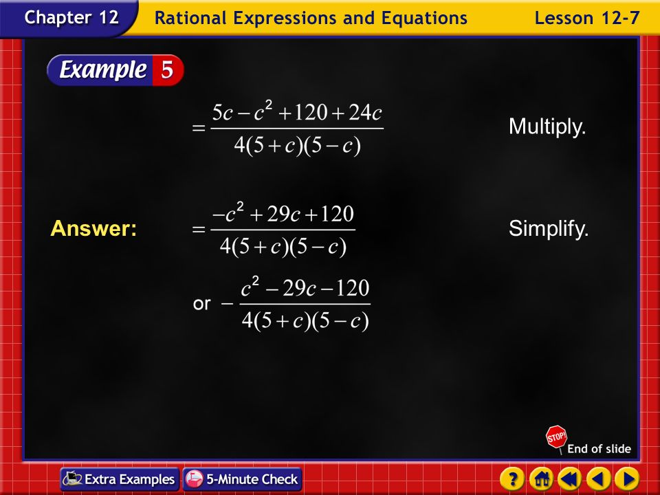 Multiply. Simplify. Answer: Example 7-5b