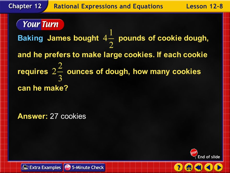 Baking James bought pounds of cookie dough, and he prefers to make large cookies. If each cookie requires ounces of dough, how many cookies can he make