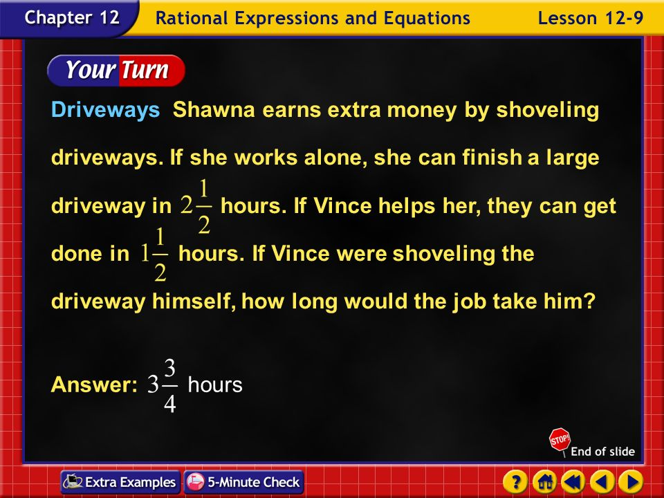 Driveways Shawna earns extra money by shoveling driveways