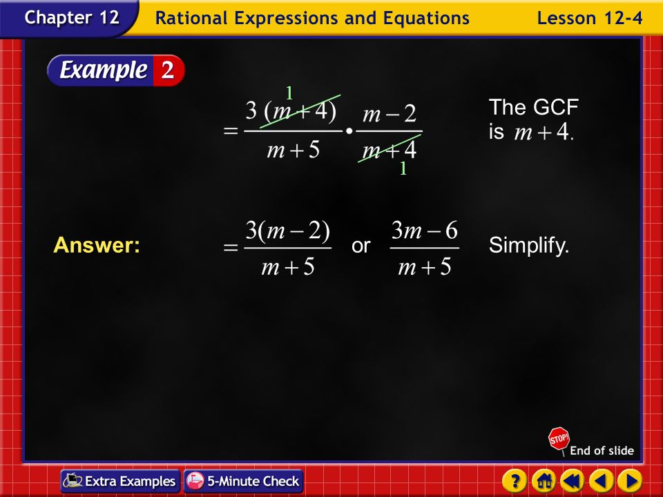The GCF is 1 or Simplify. Answer: Example 4-2b