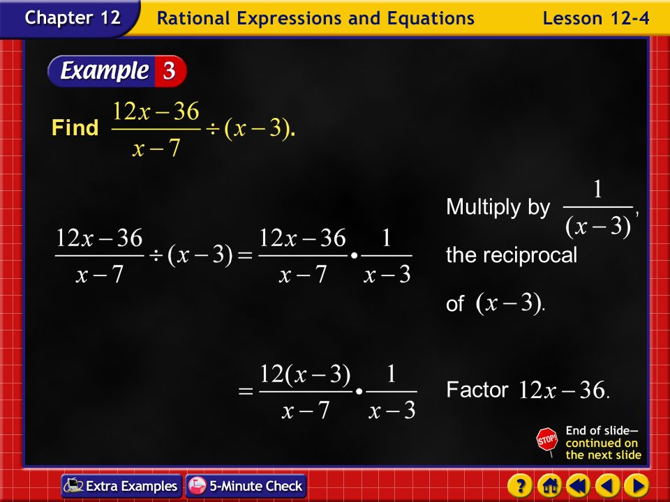 Multiply by the reciprocal of