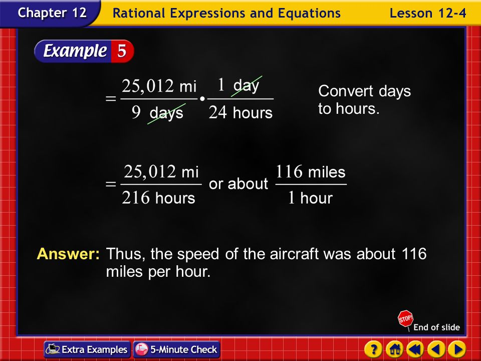 Answer: Thus, the speed of the aircraft was about 116 miles per hour.