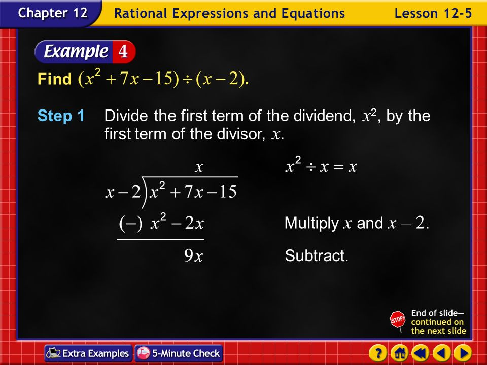 FindStep 1 Divide the first term of the dividend, x2, by the first term of the divisor, x. x. Multiply x and x – 2.
