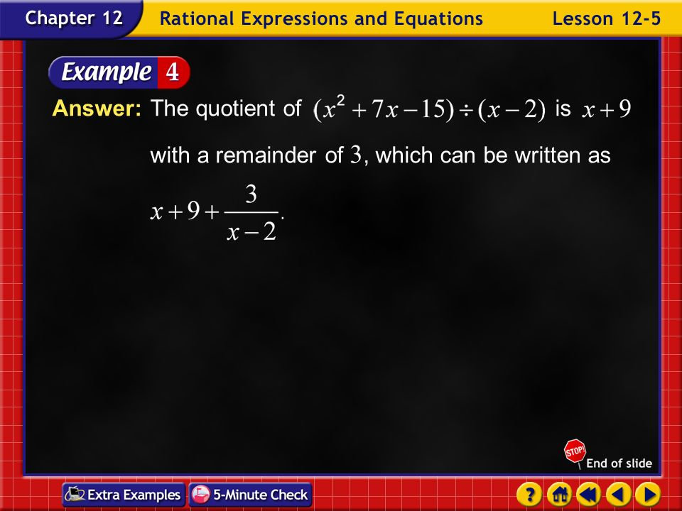 Answer:. The quotient of. is