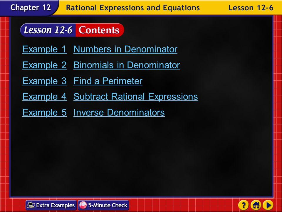 Example 1 Numbers in Denominator Example 2 Binomials in Denominator