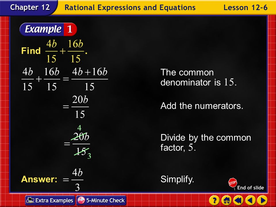 The common denominator is 15.