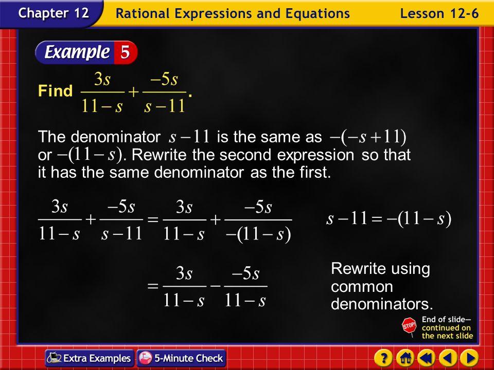 Rewrite using common denominators.