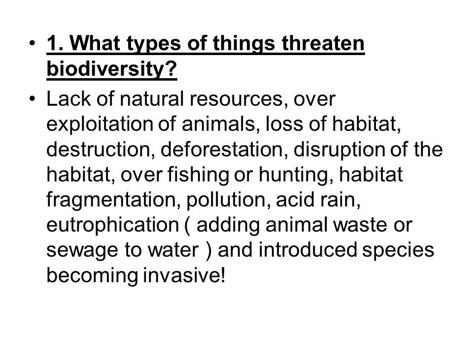 1. What types of things threaten biodiversity