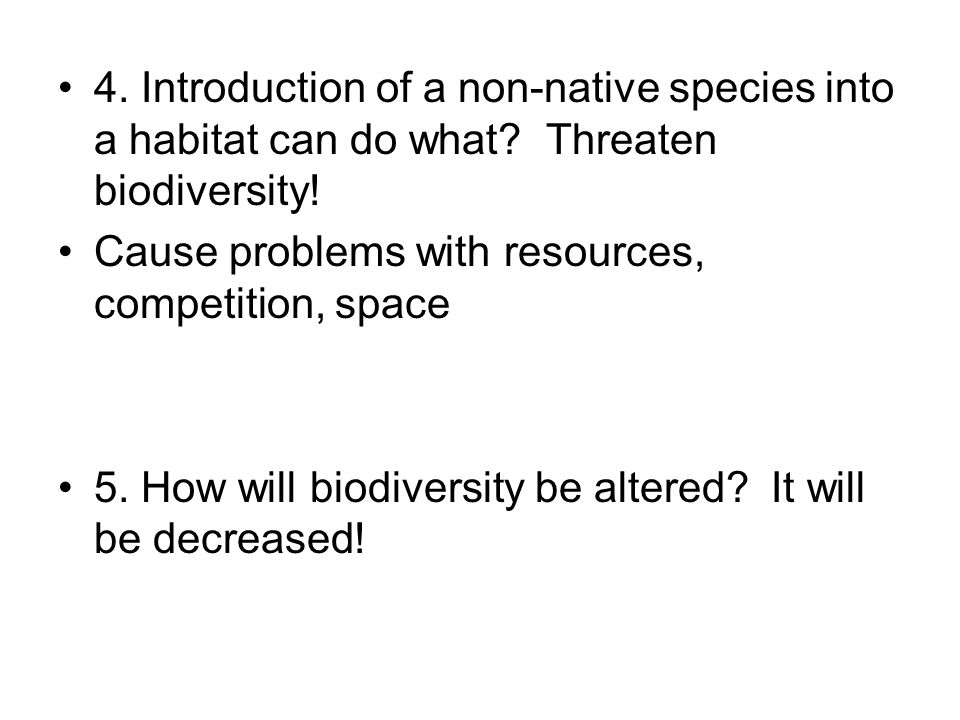 4. Introduction of a non-native species into a habitat can do what