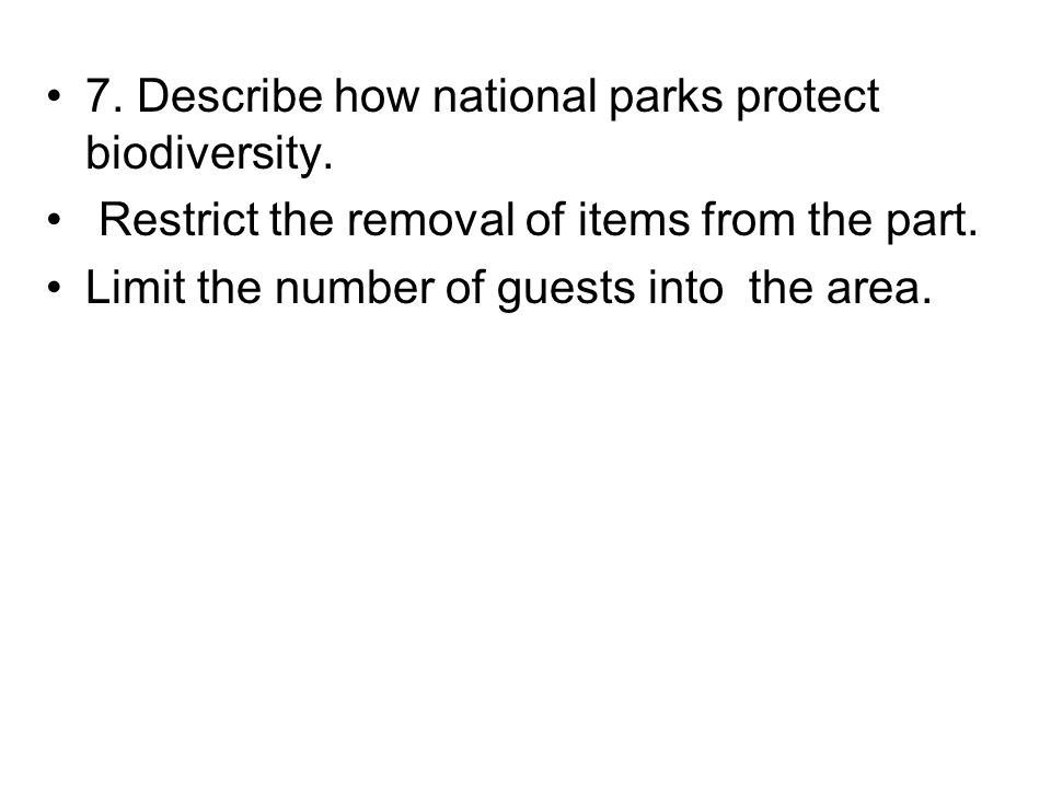 7. Describe how national parks protect biodiversity.