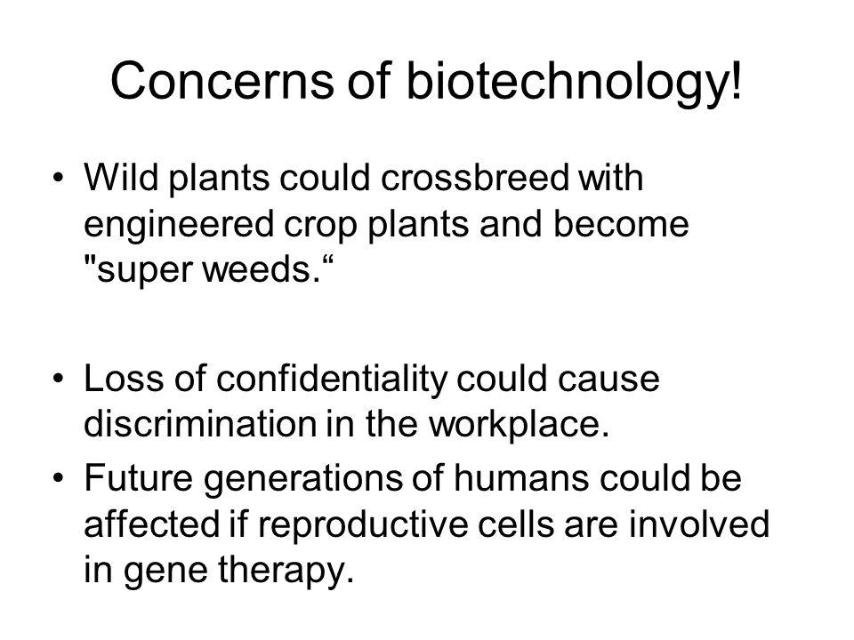 Concerns of biotechnology!