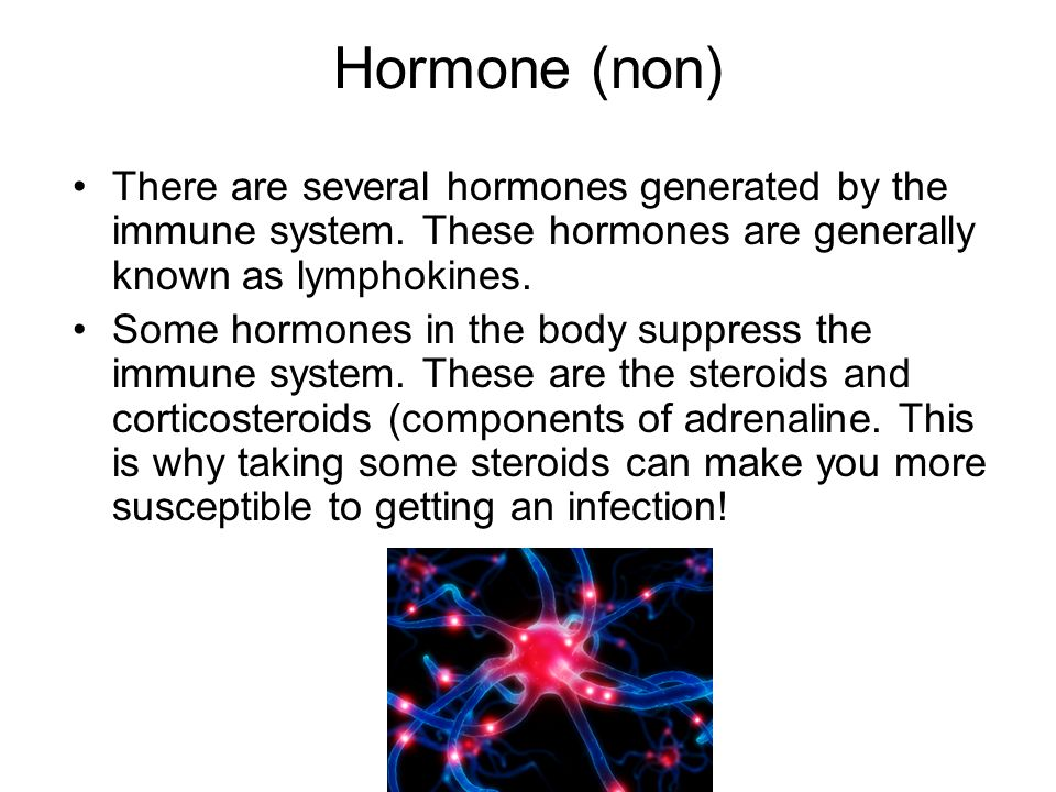 Hormone (non) There are several hormones generated by the immune system. These hormones are generally known as lymphokines.