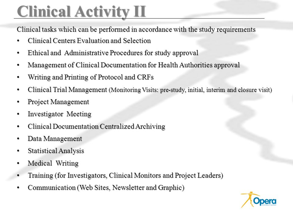 Clinical Activity II Clinical tasks which can be performed in accordance with the study requirements.