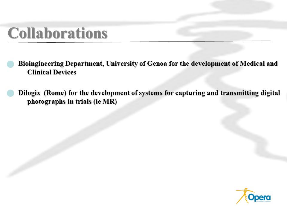 Collaborations Bioingineering Department, University of Genoa for the development of Medical and Clinical Devices.
