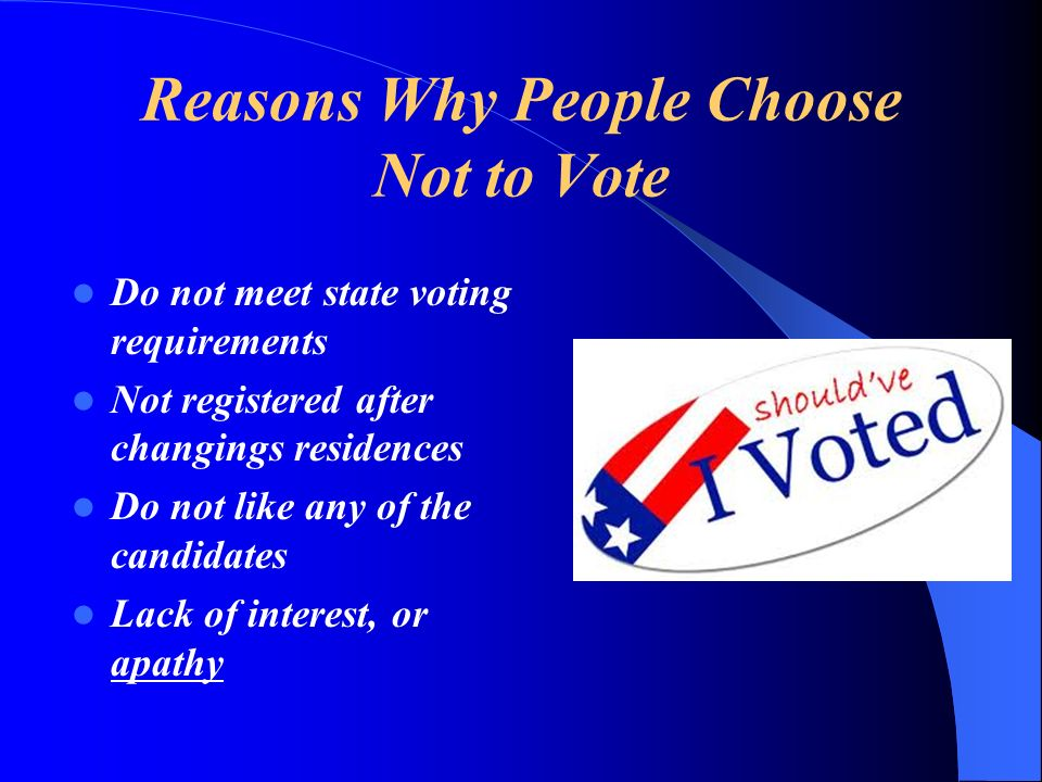 Reasons Why People Choose Not to Vote