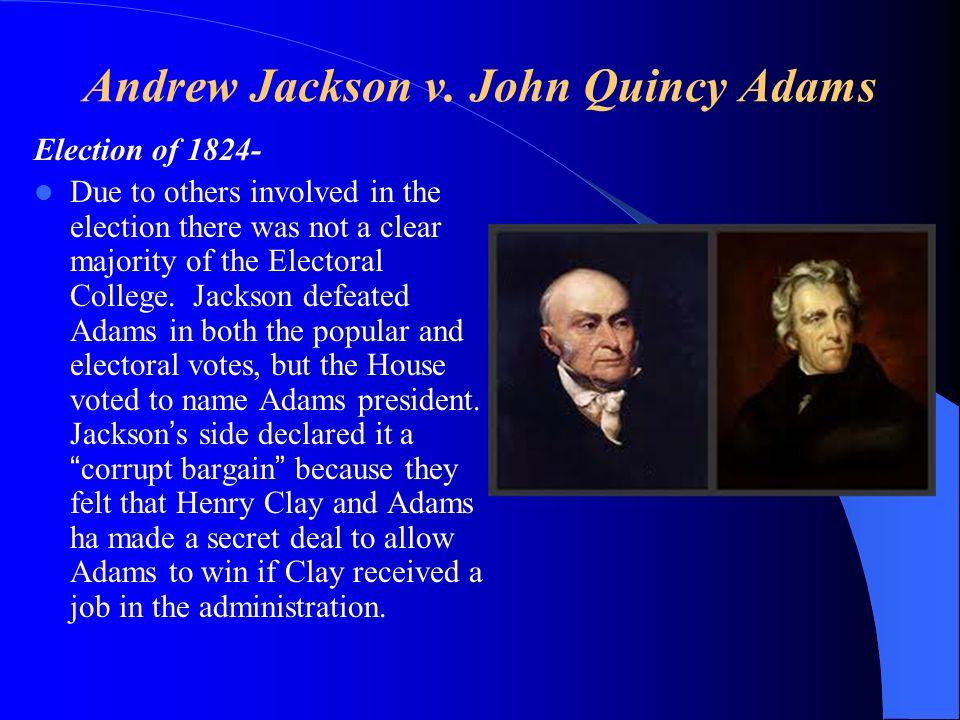 Andrew Jackson v. John Quincy Adams