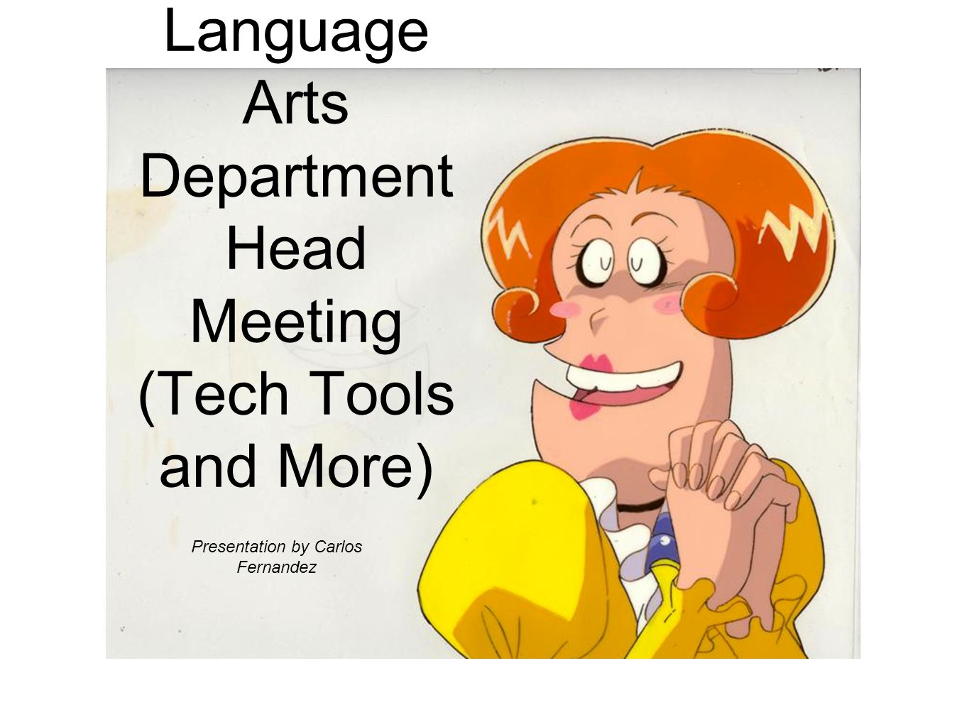 Language Arts Department Head Meeting (Tech Tools and More)