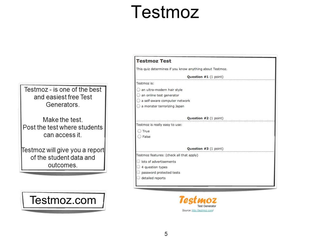 Testmoz Testmoz - is one of the best and easiest free Test Generators. Make the test. Post the test where students can access it.