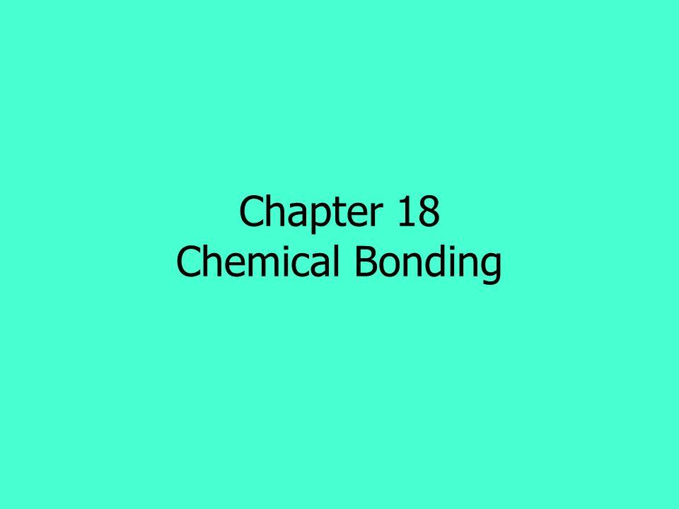 Chapter 18 Chemical Bonding