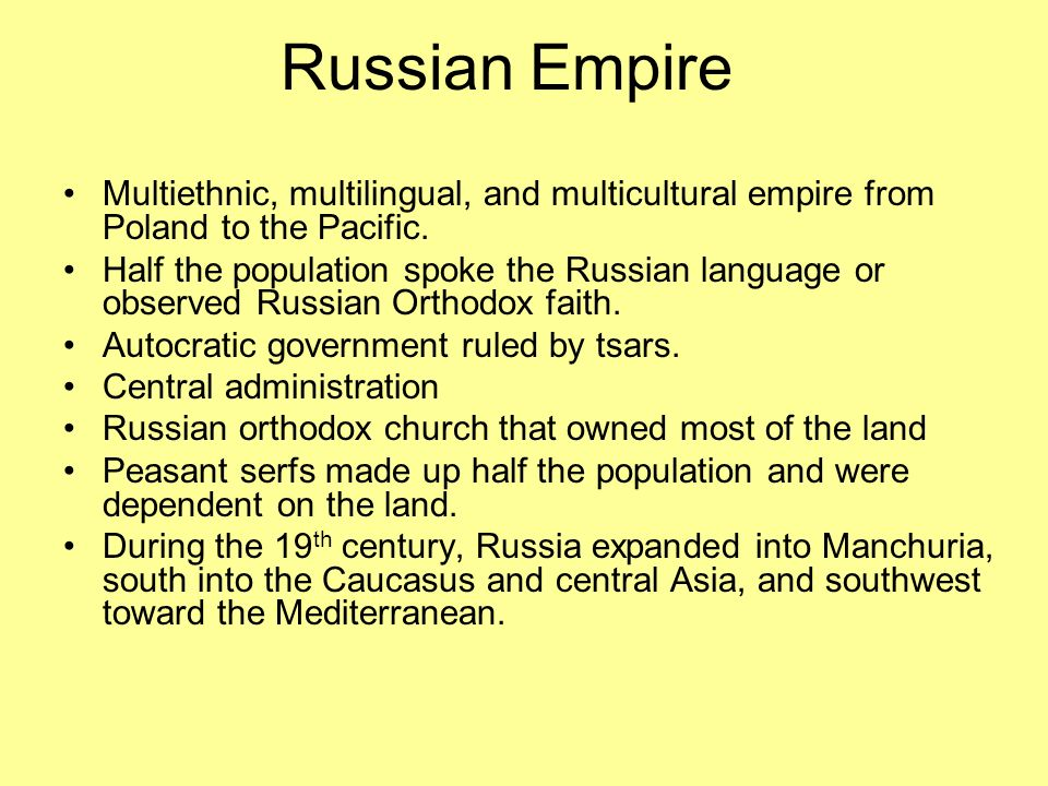 Russian Empire Multiethnic, multilingual, and multicultural empire from Poland to the Pacific.