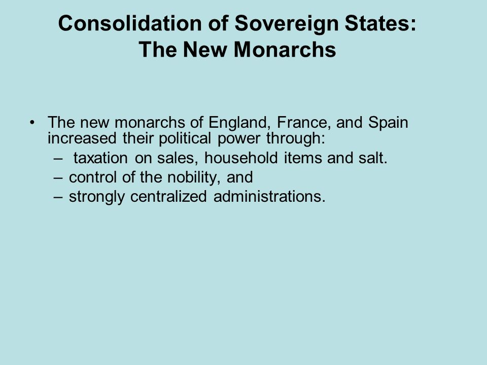 Consolidation of Sovereign States: The New Monarchs