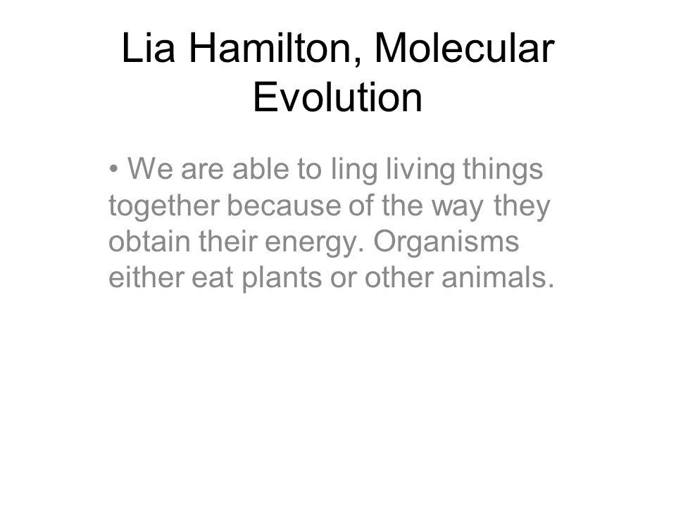 Lia Hamilton, Molecular Evolution