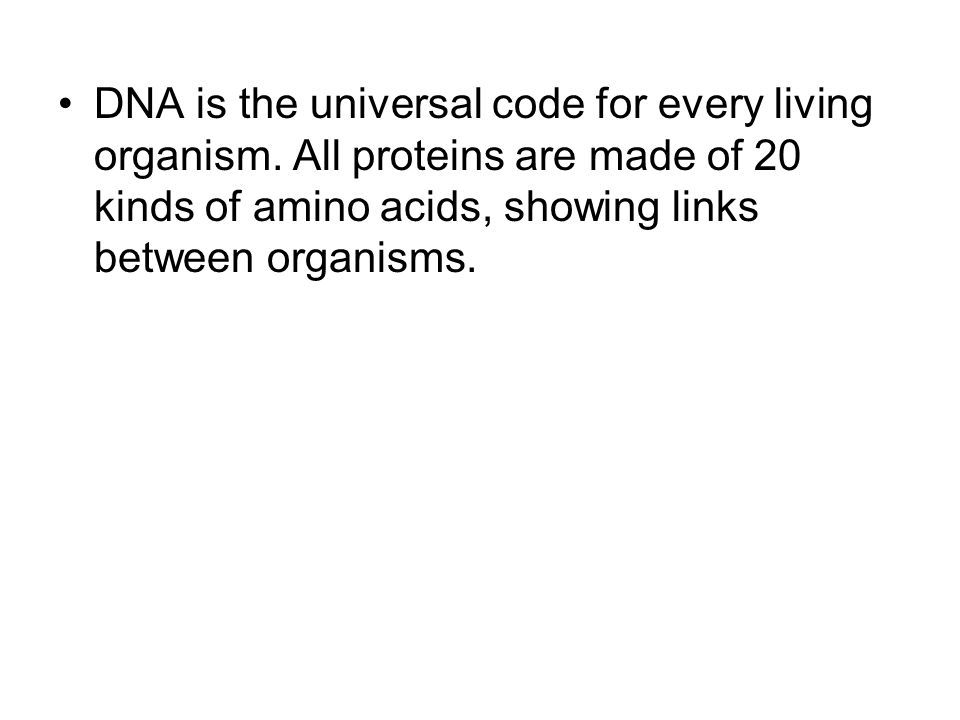 DNA is the universal code for every living organism