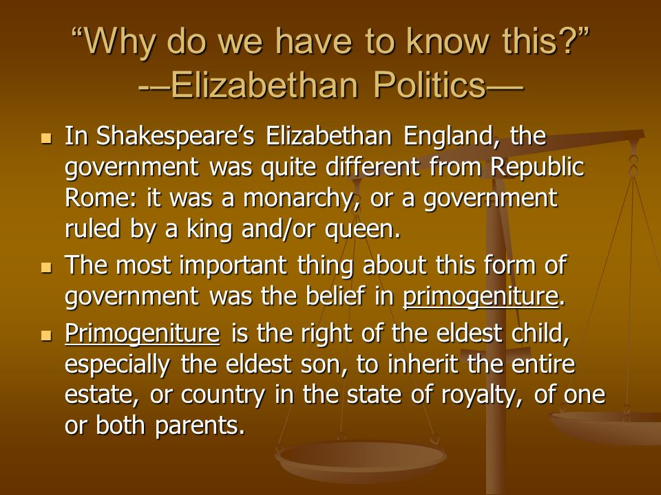 Why do we have to know this -–Elizabethan Politics—
