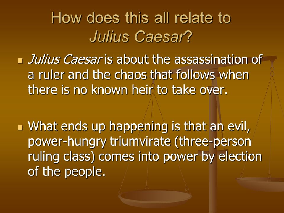 How does this all relate to Julius Caesar