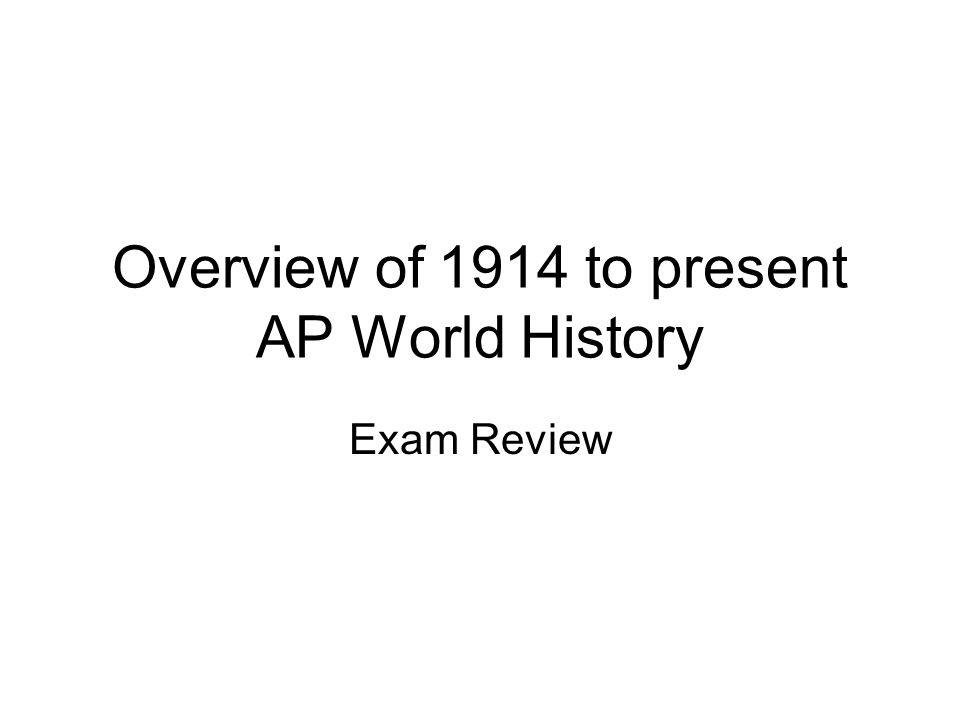Overview of 1914 to present AP World History