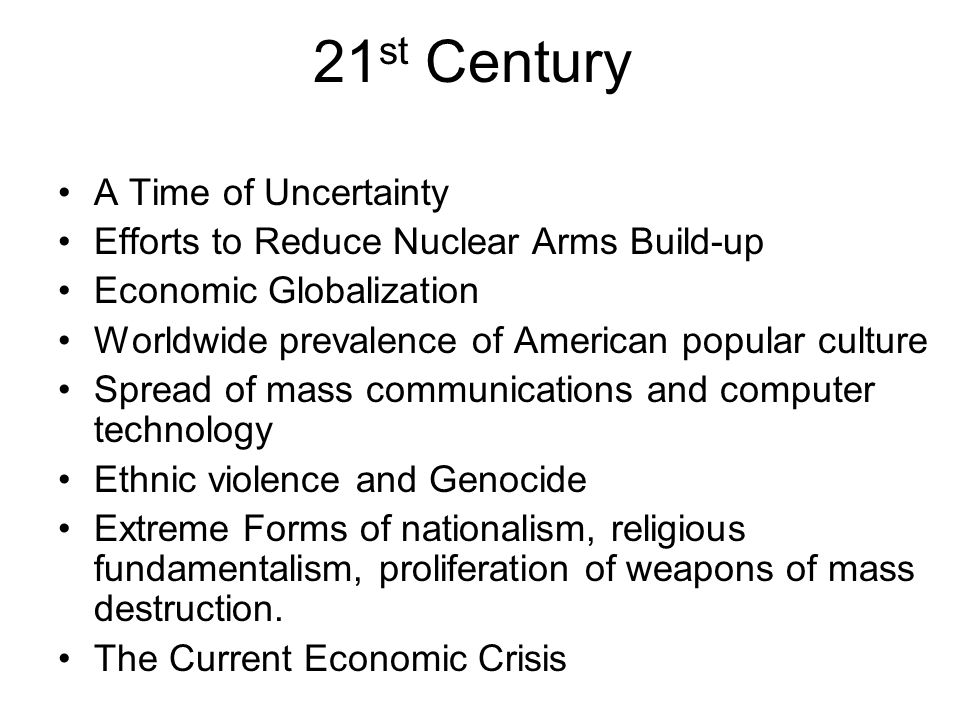 21st Century A Time of Uncertainty
