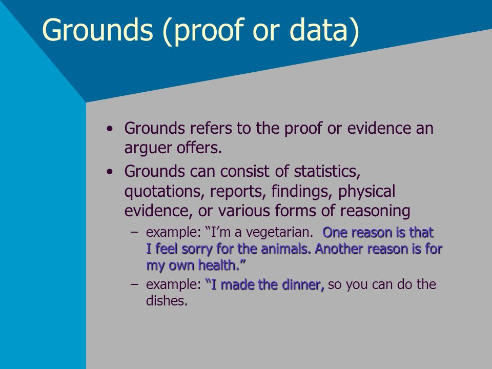 Grounds (proof or data)