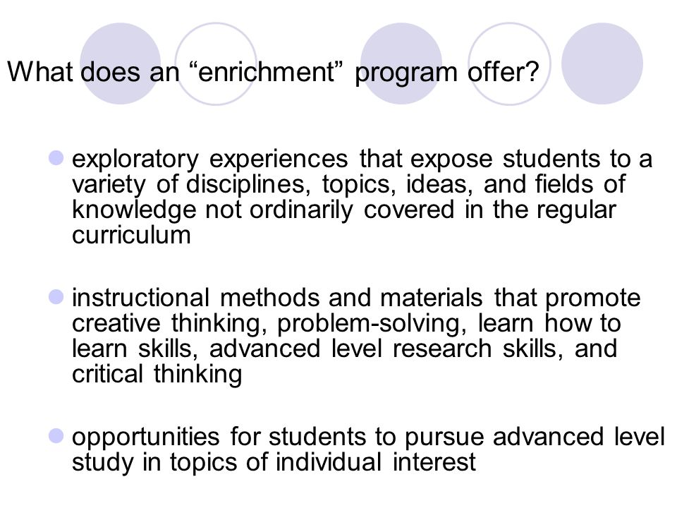 What does an enrichment program offer