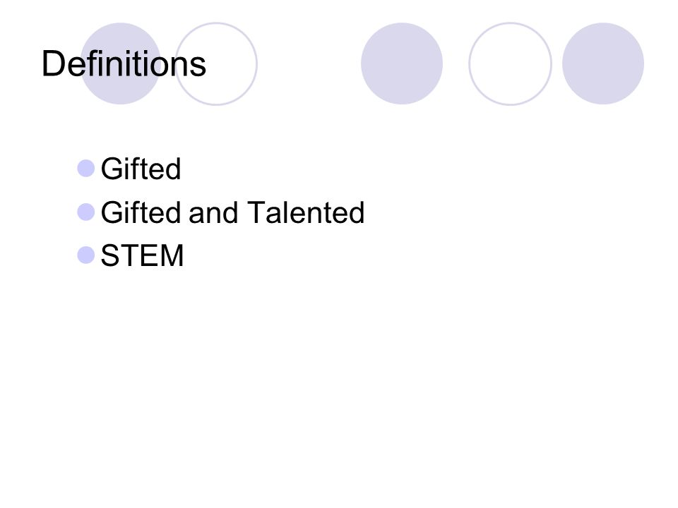 Definitions Gifted Gifted and Talented STEM