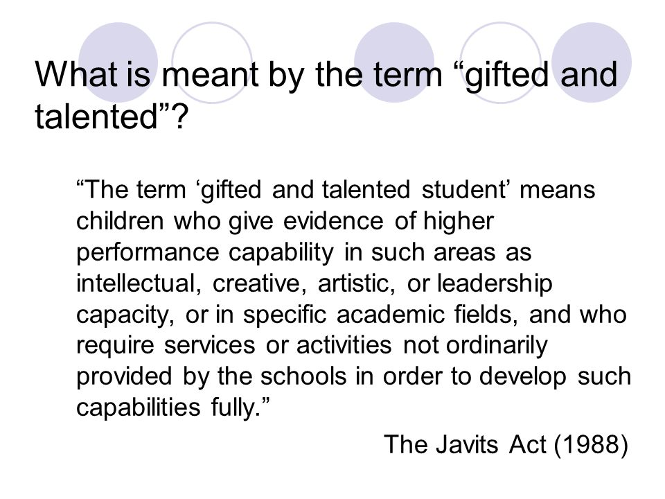 What is meant by the term gifted and talented
