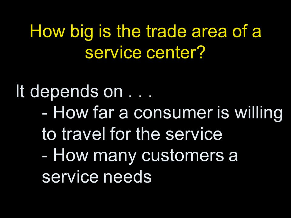 How big is the trade area of a service center