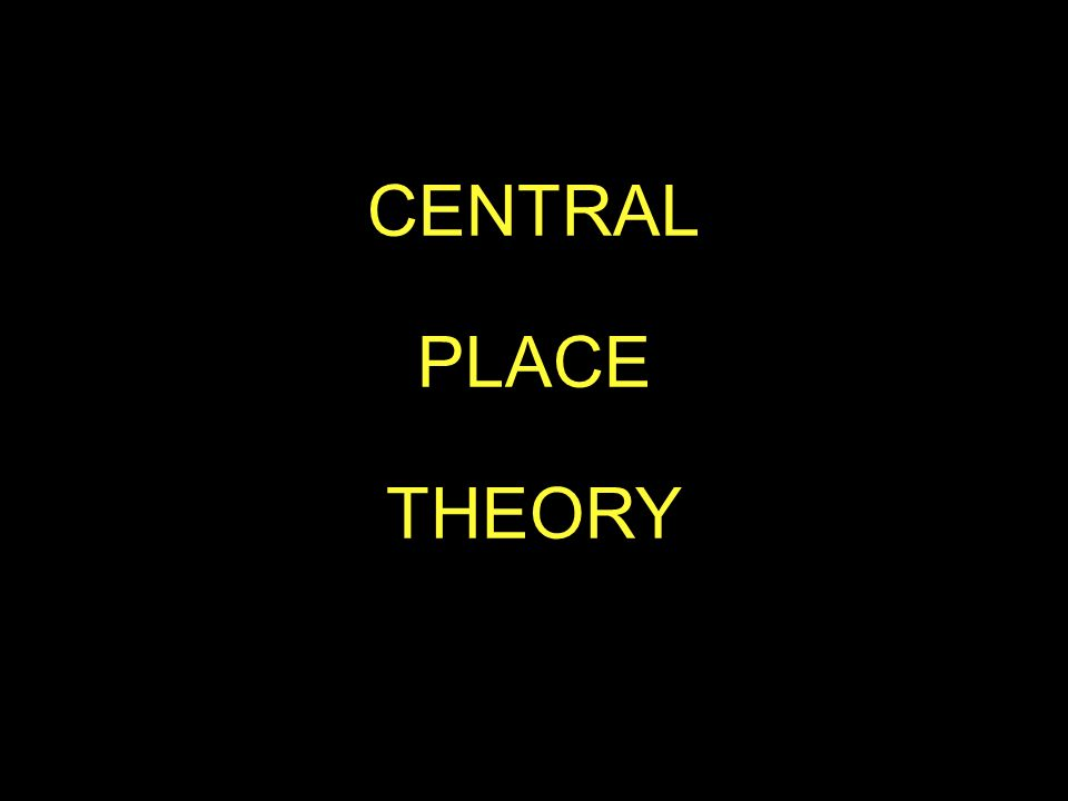 CENTRAL PLACE. THEORY.