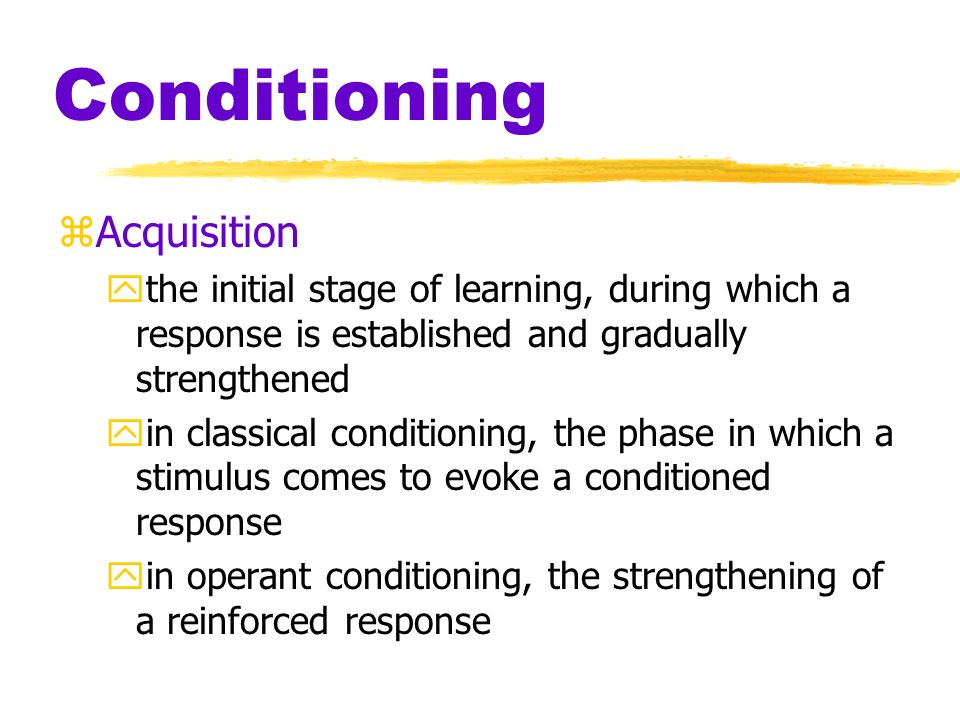 Conditioning Acquisition