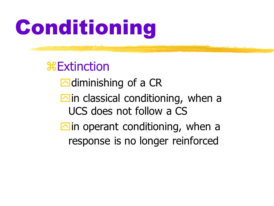 Conditioning Extinction diminishing of a CR