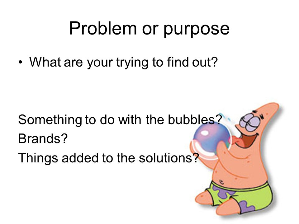 Problem or purpose What are your trying to find out