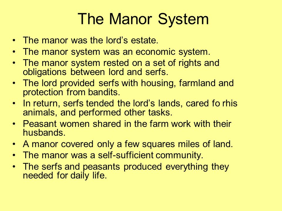 The Manor System The manor was the lord's estate.