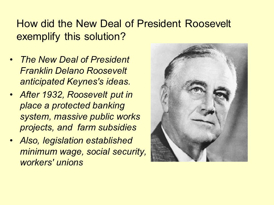 How did the New Deal of President Roosevelt exemplify this solution