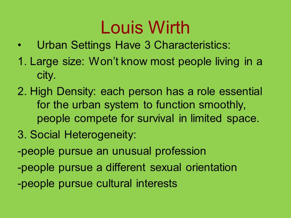 Louis Wirth Urban Settings Have 3 Characteristics: