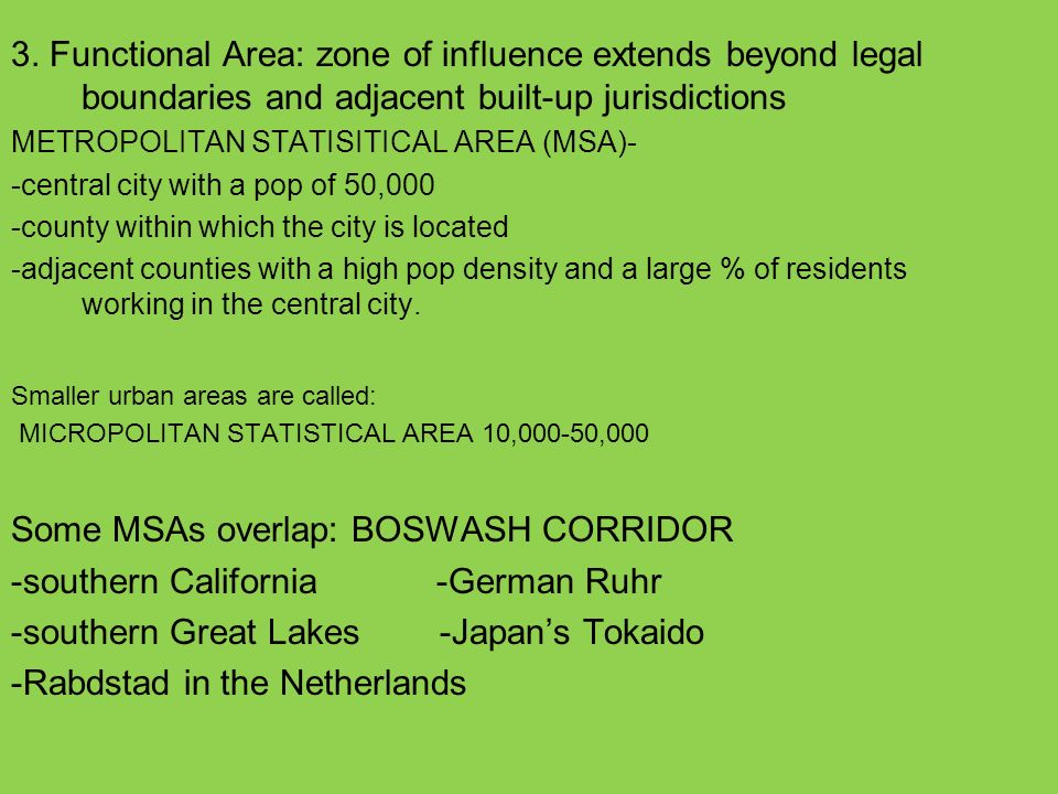 Some MSAs overlap: BOSWASH CORRIDOR -southern California -German Ruhr