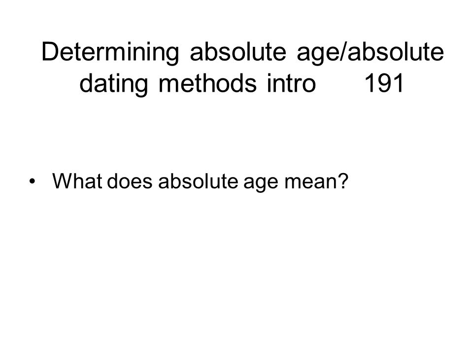 Determining absolute age/absolute dating methods intro 191
