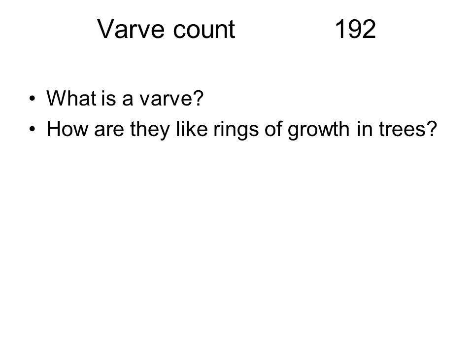Varve count 192 What is a varve