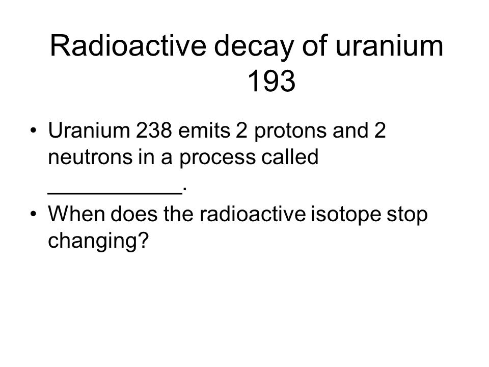Radioactive decay of uranium 193